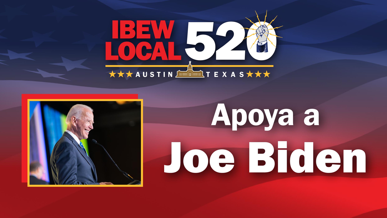 IBEW-520 Endorses Apoya A Joe Biden