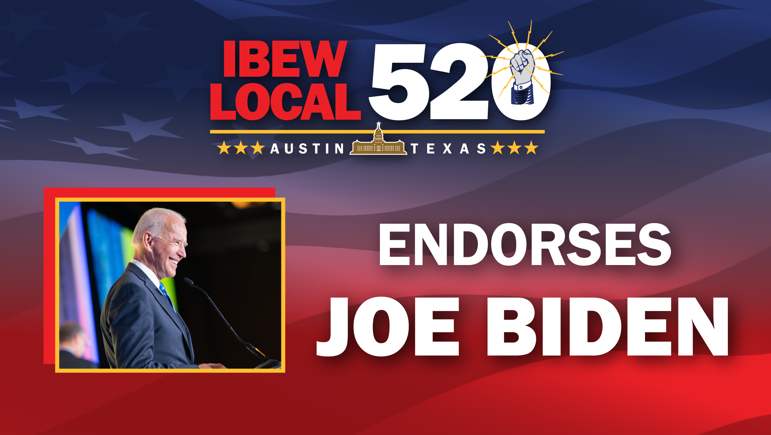 IBEW 520 - Endorses Joe Biden