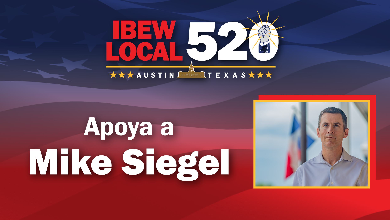 IBEW 520 Respalda A Mike Siegel